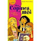 Mes copines et moi, Tome 2 : Le philtre d'amour (Romans Julie)