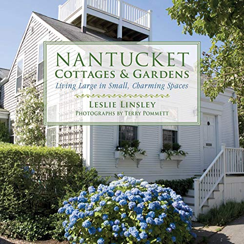 Nantucket Cottages and Gardens: Charming Spaces on the Faraway Isle (English Edition) -