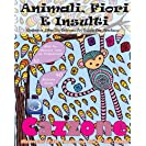Antistress Libro Da Colorare Per Adulti: Animali, Fiori E...