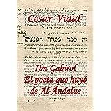 Ibn Gabirol. El poeta que huyó de Al-Ándalus