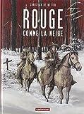 Rouge comme la neige   Metter, Christian de (1968-....). Auteur