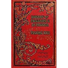 History of Friedrich II of Prussia - Volume XXII