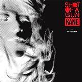 Kane - Shot Of A Gun