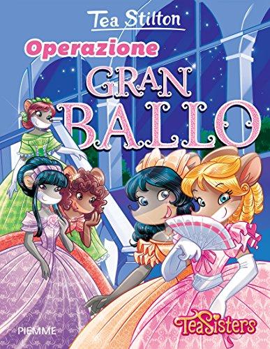 Operazione Gran Ballo. Ediz. illustrata