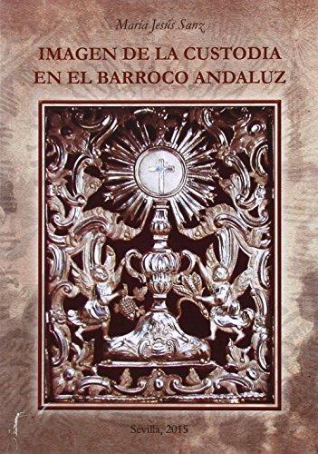 Imagen de la custodia en el Barroco Andaluz (Arte. Otras publicaciones)