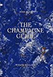 The Champagne Guide 2018-2019: The Definitive Guide to Champagne