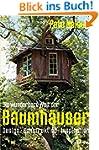 Die wunderbare Welt der Baumhäuser -...