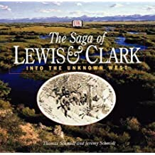 Saga of Lewis and Clark: Into the Unknown West by Tom Schmidt (1999-09-15)