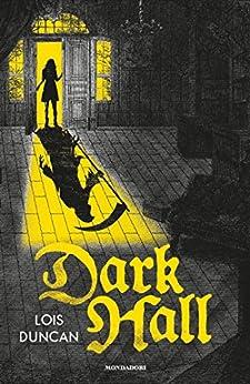 Dark Hall di [Duncan, Lois]