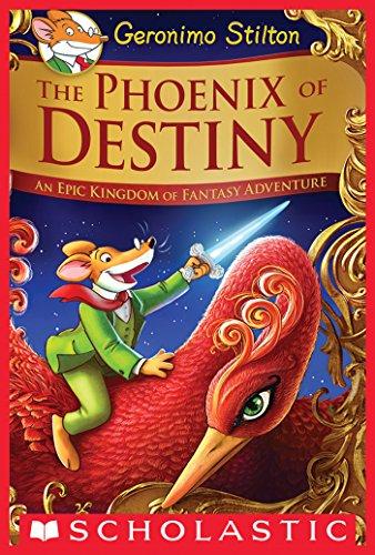The Phoenix of Destiny (Geronimo Stilton and the Kingdom of ...