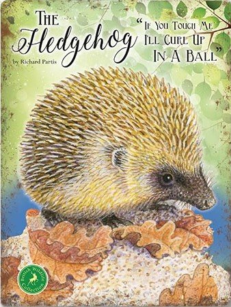 Small (150 x 200mm) Metal Sign - The Hedgehog - If you touch me I'll curl up in a ball