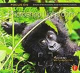 Focus On Photoshop Lightroom: Focus on the Fundamentals (The Focus On Series)