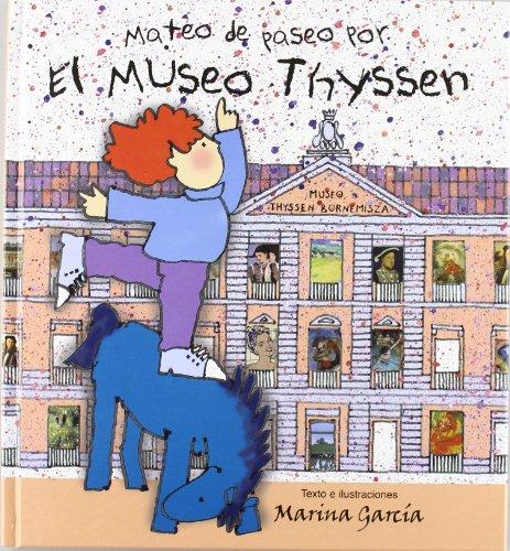 Mateo de paseo por el thyssen (NO FICCION INFANTIL) por Marina Garcia