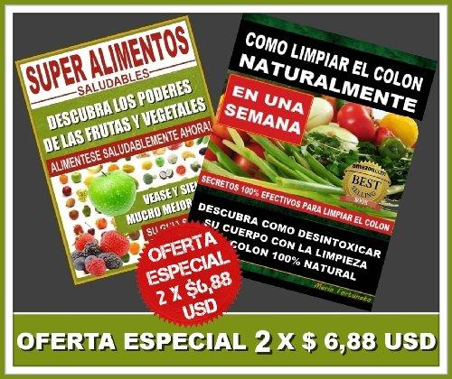 Super Alimentos Saludables y Como Limpiar el Colon Naturalmente por Mario Fortunato