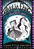 Amelia Fang and the Unicorn Lords (The Amelia...