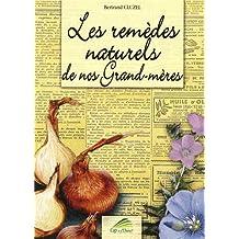Les remèdes naturels de nos grand-mères