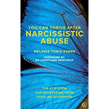 You Can Thrive After Narcissistic Abuse: The #1 System for Recovering from Toxic Relationships (English Edition)