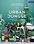 Living and Styling with Plants: Urban...