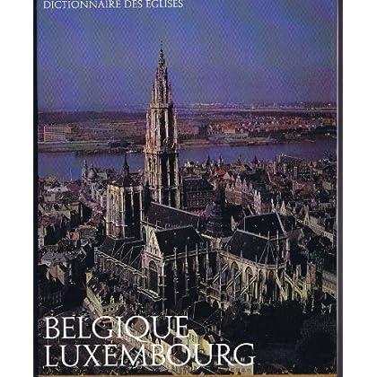 Dictionnaire des églises : belgique - luxembourg.