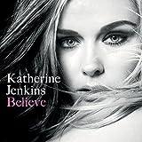 Songtexte von Katherine Jenkins - Believe