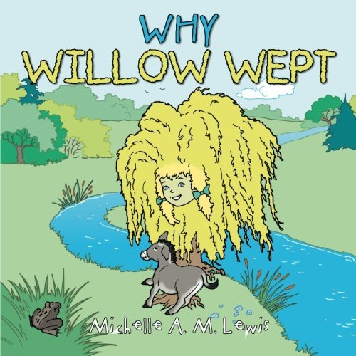 Why Willow Wept by Michelle A. M. Lewis (2015-12-11)