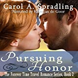 Pursuing Honor: The Forever Time Travel Romance Series, Book 2