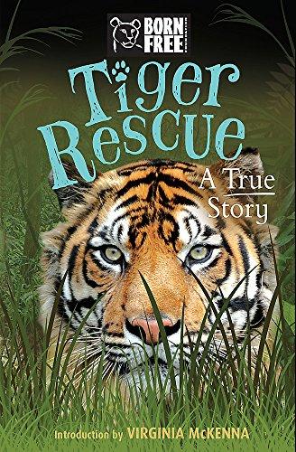 Tiger Rescue: A True Story (Born Free)