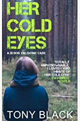 Her Cold Eyes (DI Bob Valentine Book 4) Kindle Edition