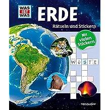 Rätseln und Stickern: Erde (WAS IST WAS - Rätselhefte)