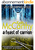 A Feast of Carrion (Eisenmenger-Flemming Forensic Mysteries Book 1) (English Edition)