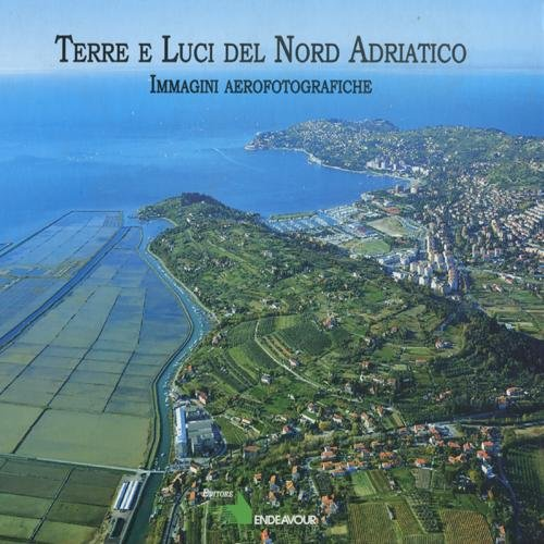 Terre E Luci Del Nord Adriatico - Immagini Aerofotografiche