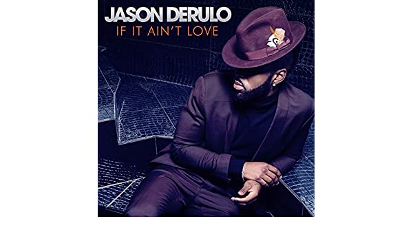 If It Ainu0027t Love Von Jason Derulo Bei Amazon Music   Amazon.de