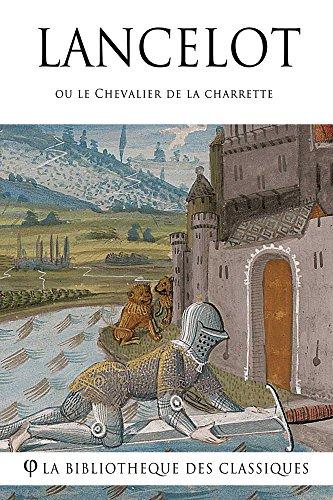 Lancelot ou le Chevalier de la charrette (French Edition)