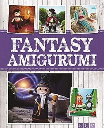 Fantasy Amigurumi Märchenhaft Süße Häkelfiguren Von Drache Bis