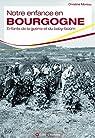 Notre enfance en Bourgogne : Enfants de la guerre et du baby-boom par Moreau