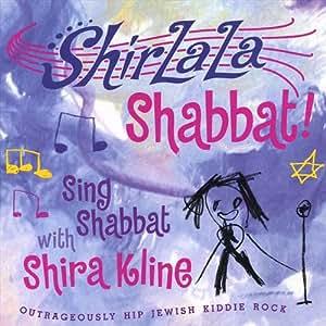 ShirLaLa Shabbat!  Sing Shabbat with Shira Kline