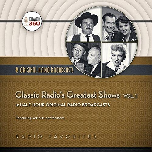 Classic Radio's Greatest Shows, Vol. 1  Audiolibri