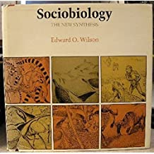 Sociobiology: The New Synthesis by Edward O. Wilson (1975-01-01)