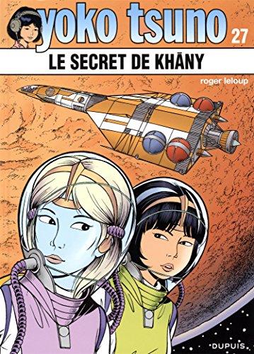 Yoko Tsuno, Tome 27 : Le secret de Khany