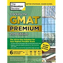 Cracking the GMAT Premium Edition with 6 Computer-Adaptive Practice Tests, 2019: The All-in-One Solution for Your Highest Possible Score (Graduate School Test Preparation) (English Edition)