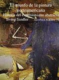 El triunfo de la pintura norteamericana: Historia del expresionismo abstracto (Alianza Forma (Af))