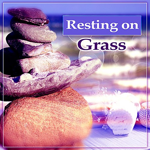 Resting on Grass - Fresh Power, Around Water, Home Wellness, Breathing, Spa at Home, Oriental Spices -