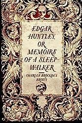 Edgar Huntley, or, Memoirs of a Sleep-Walker by Charles Brockden Brown (2015-12-07)