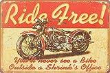 Ride Free Harley Davidson, You'll never see a bike outside a Shrink's office, Blechschild, Weinlese Wandverzierung