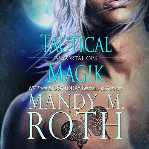 Tactical Magik: Immortal Ops, Book 5