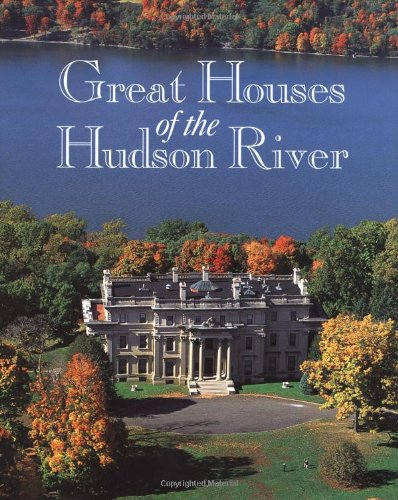 Great Houses of the Hudson River Cover Image