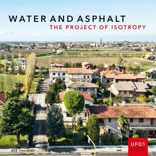 water-and-asphalt-the-project-of-isotropy-ufo-explorations-of-urbanism