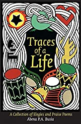 Traces of a Life: A Collection of Elegies and Praise Poems by Abena P.A. Busia (2008-08-02)
