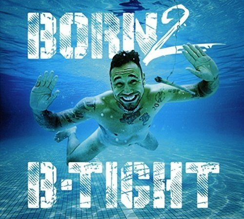 Born 2 B-Tight (Digipak)