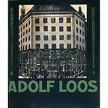 Adolf Loos. Werk. Leben